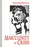 Masculinity in Crisis 9780312120207