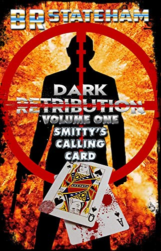 Smitty's Calling Card (Dark Retribution Book 1) by [Stateham, B. R.]