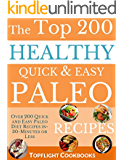 PALEO RECIPES: The Ultimate 200 Quick and Easy Paleo Diet Recipes in-30-Minutes or Less (Cooking Recipes Book 11)