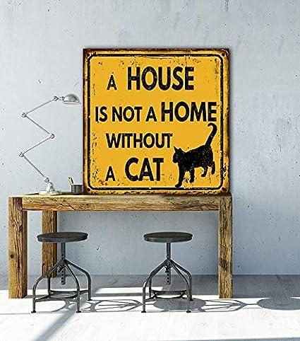 Dozili A Home Without A Cat Is Just A House Cat Letrero para gato, carteles personalizados, accesorios para gato, decoración de gato, carteles para mascotas, arte de gato, aluminio, 1 color, 12