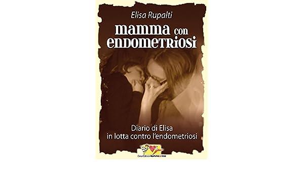 Mamma con endometriosi (Salute e società) (Italian Edition)