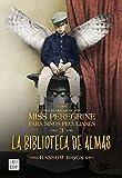 El hogar de Miss Peregrine # 3: La biblioteca de almas (El Hogar De Miss Peregrine Para Ninos Peculiares) (Spanish Edition)
