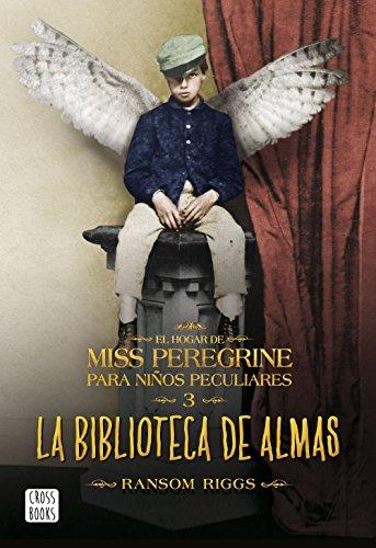 La biblioteca de almas: El hogar de Miss Peregrine para niños peculiares nº3 (Spanish