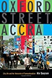 Oxford Street, Accra : Street Life and the Itineraries of Transnationalism, Quayson, Ato, 082235747X