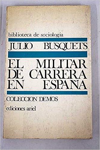 EL MILITAR DE CARRERA EN ESPAÑA. Estudio de sociología militar ...