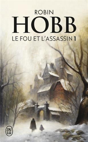Le Fou et l'Assassin, Tome 1 : Poche – 6 janvier 2016 Robin Hobb Arnaud Mousnier-Lompré Le Fou et l'Assassin J'ai lu