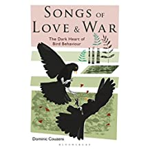 Songs of Love and War: The Dark Heart of Bird Behaviour