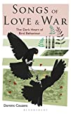 img - for Songs of Love and War: The Dark Heart of Bird Behaviour book / textbook / text book