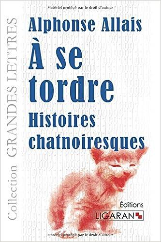 À se tordre: Histoires chatnoiresques