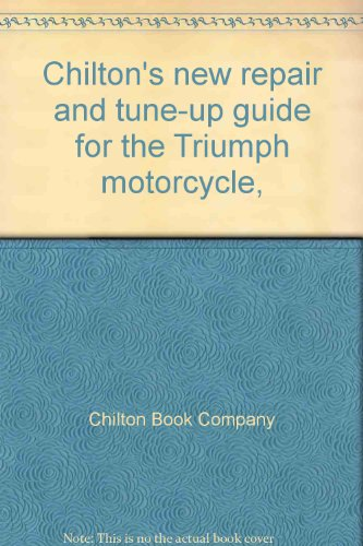 Chilton's new repair and tune-up guide for the Triumph motorcycle,