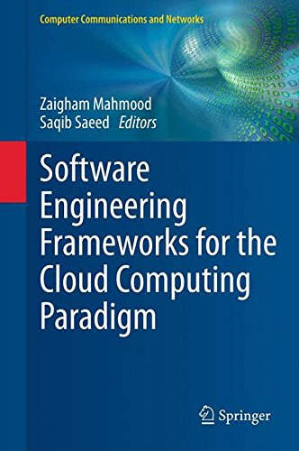 Software Engineering Frameworks for the Cloud Computing Paradigm (Computer Communications and Networks)