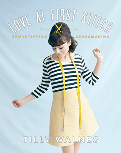 Love at First Stitch: Demystifying Dressmaking