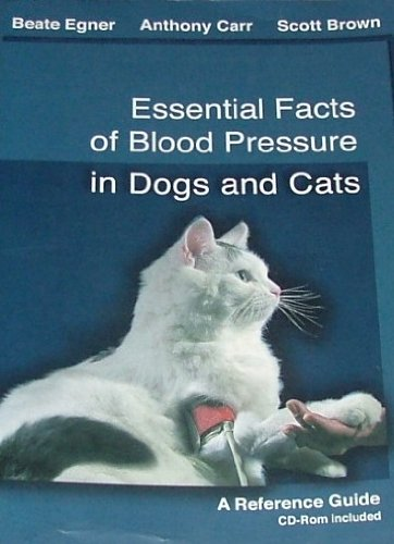 Essential Facts of Blood Pressure in Dogs and Cats: A Reference Guide (book only/no CD)