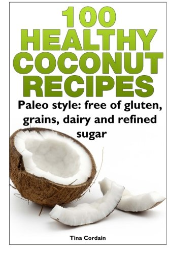 100 Healthy Coconut Recipes refined
