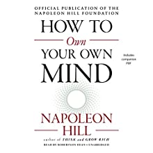 How to Own Your Own Mind Audiobook by Napoleon Hill, Don Green - introduction Narrated by Robertson Dean