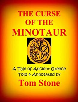 THE ANNOTATED CURSE OF THE MINOTAUR: A Tale of Ancient Greece by [Stone, Tom]