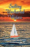 Sailing Uncharted Waters (Volume 2): A Mystical Voyage into the Unknown