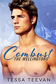 Combust (The Wellingtons, #1) by [Teevan, Tessa]