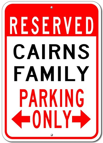 CAIRNS FAMILY Parking Sign - Custom CAIRNS Family Last Name Aluminum Sign - - Cairns Shop