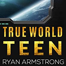 True World Teen: Novella, Book One Audiobook by Ryan Armstrong Narrated by Stephanie Quinn
