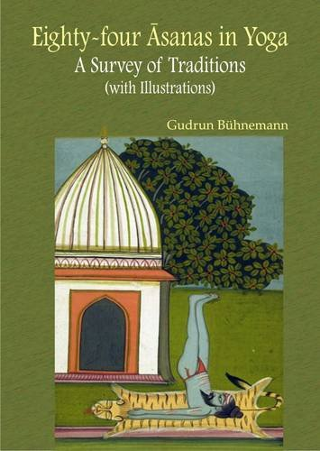 Download Eighty-Four Asanas in Yoga: A Survey of Traditions (with Illustrations) pdf epub