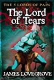 Five Lords of Pain:Lord of Tears Bk.3
