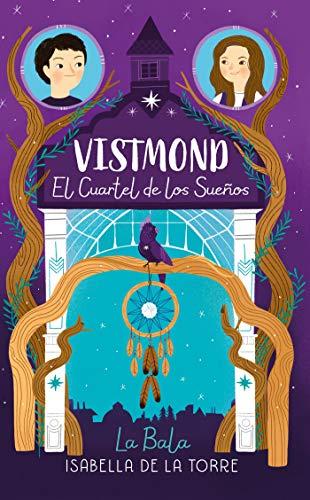 Vistmond. El cuartel de los sueños (Spanish Edition)