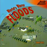 World's Worst Floods, Janey Levy, 1404245162