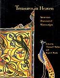 img - for Treasures in Heaven: Armenian Illuminated Manuscripts book / textbook / text book