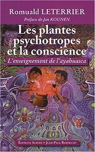 Les plantes psychotropes et la conscience : L'enseignement de l'Ayahuasca par Romuald Leterrier
