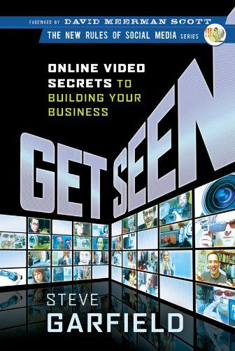 Get Seen: Online Video Secrets to Building Your Business (New Rules Social Media ()