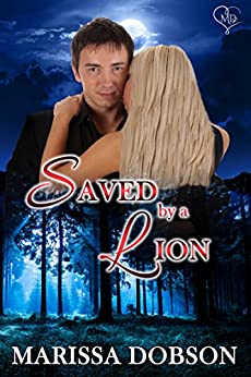 Saved by a Lion: A Crimson Hollow Novella by [Dobson, Marissa]