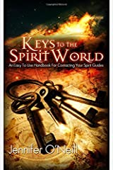 Keys to the Spirit World: An Easy To Use Handbook for Contacting Your Spirit Guides Paperback