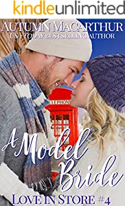 A Model Bride: Sweet and clean Christian New Year's Eve enemies-to-love romance in London and Scotland (Love In Store Book 4)