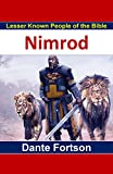 Lesser Known People of The Bible: Nimrod