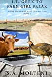 img - for I.T. Geek to Farm Girl Freak: Along the Bumpy Road of Rural Life book / textbook / text book