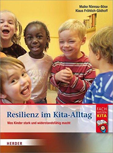 Resilienz im Kita-Alltag Taschenbuch – 4. Juni 2014 Maike Rönnau-Böse Verlag Herder GmbH 3451326841 Entwicklung