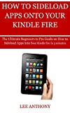 HOW TO SIDELOAD APPS ONTO YOUR KINDLE FIRE