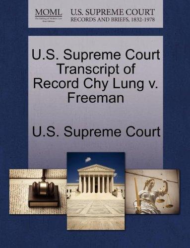 U.S. Supreme Court Transcript of Record Chy Lung v. Freeman