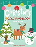 Christmas Coloring Book for Kids: Big Christmas Coloring Book with Christmas Trees, Santa Claus, Reindeer, Snowman, and More!