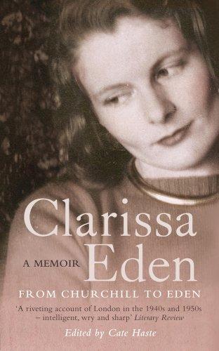 Clarissa Eden : a memoir : from Churchill to Eden