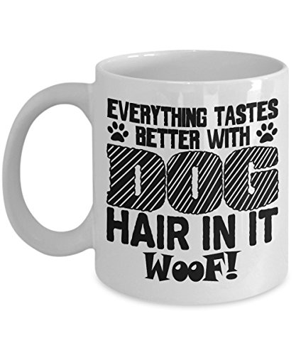 Woof Boy Costume (Funny Dog Owner Gifts Mug - Everything Tastes Better With Dog Hair In It Woof - Dog Lovers Coffee Cup)