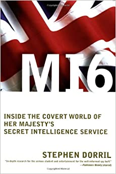 mi6 inside the covert world of her majesty 39 s secret intelligence service stephen dorril. Black Bedroom Furniture Sets. Home Design Ideas