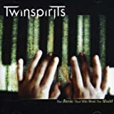 The Music That Will Heal the World by TWINSPIRITS (2009-06-02)