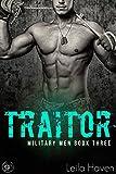 TRAITOR: A Military Romance Novel (Military Men Book 3)