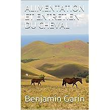 ALIMENTATION ET ENTRETIEN DU CHEVAL (French Edition)