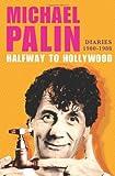 Halfway to Hollywood: Diaries 1980--1988
