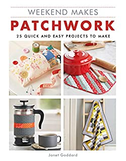 Book Cover: Weekend Makes: Patchwork: 25 Quick and Easy Projects to Make