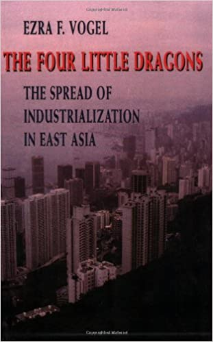 image for The Four Little Dragons: The Spread of Industrialization in East Asia (The Edwin O. Reischauer Lectures)