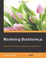 Mastering Backbone.js Front Cover